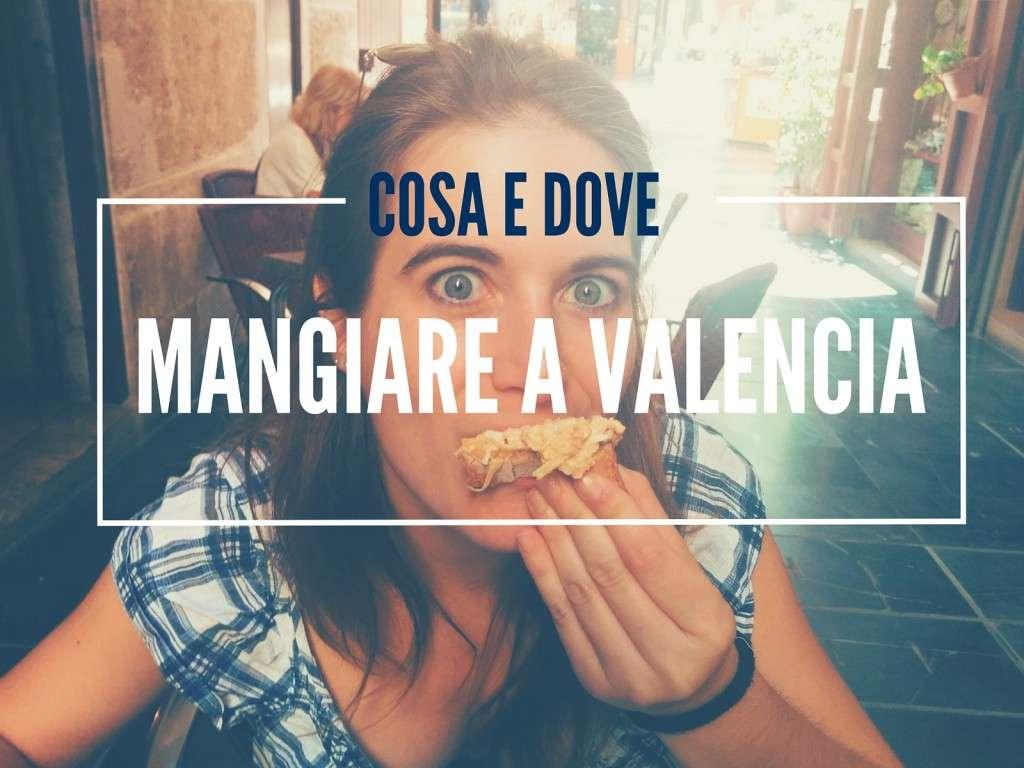 Cosa e dove mangiare a Valencia