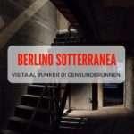 La Berlino sotterranea: visita al bunker di Gesundbrunnen