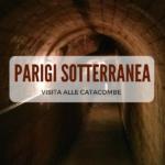 Parigi sotterranea: visita alle catacombe