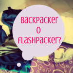 La differenza tra Backpacker e Flashpacker? Ecco il mio pensiero.