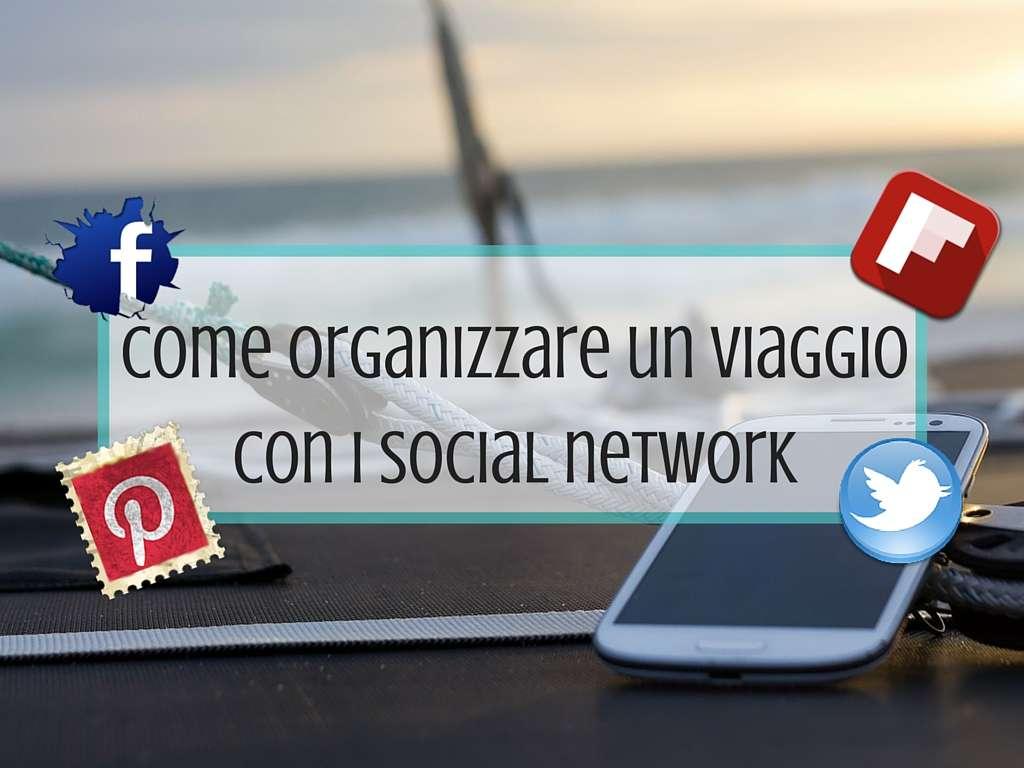 Come organizzare un viaggio con i social network