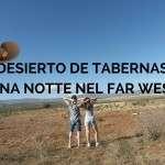 Desierto de Tabernas: una notte nel vecchio West