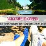 Viaggiare in coppia: come organizzare un viaggio senza litigare