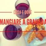 Cosa e dove mangiare a Granada (low cost e non)