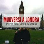 Come muoversi a Londra: Oyster card, metro e autobus