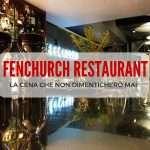 Sky Garden: la cena al Fenchurch Restaurant che non dimenticherò mai