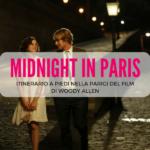 Midgnight in Paris: itinerario a piedi nei luoghi dov'è stato girato il film
