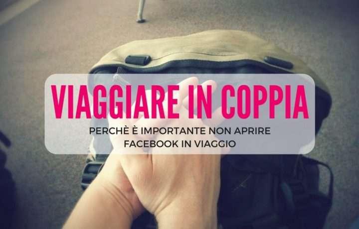Viaggiare-in-coppia-senza-aprire-facebook
