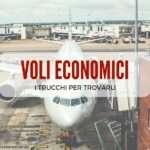Come trovare voli economici online: i miei trucchi