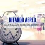 Rimborso del biglietto aereo per ritardo: come richiederlo da soli