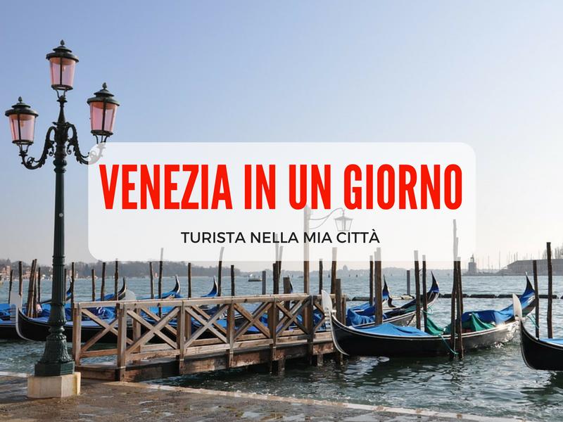 Turista per un giorno a Venezia