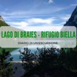 Diario di un'escursione dal Lago di Braies al Rifugio Biella