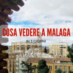 Cosa vedere a Malaga in 3 giorni, tanto da volerci tornare