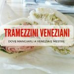 Tramezzini veneziani: dove mangiare i più buoni a Venezia e Mestre