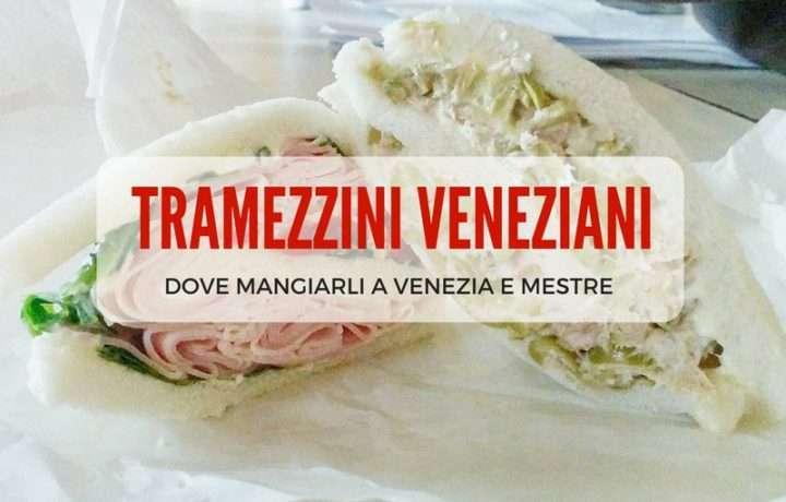 Tramezzini veneziani dove mangiarli a Venezia e mestre