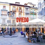Oviedo: cosa vedere in città e nei dintorni