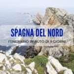Spagna del nord: itinerario in auto tra Asturie e Paesi Baschi