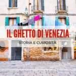 Ghetto Veneziano: storia e curiosità sul ghetto ebraico di Venezia