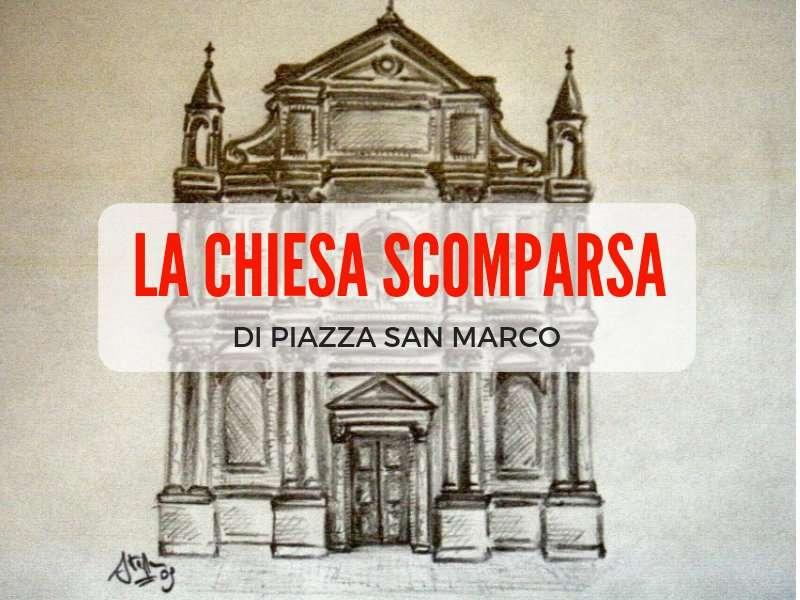 La chiesa di Piazza San Marco, che non c'è più: Chiesa di San Geminiano