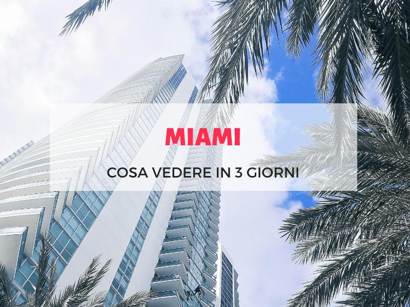 Miami: cosa vedere in 3 giorni